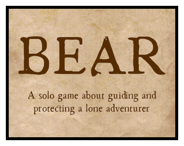 Bear: a solo game about guiding and protecting a lone adventurer