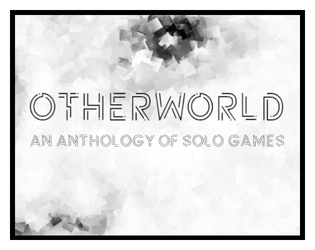 Otherworld: An Anthology of Solo Games