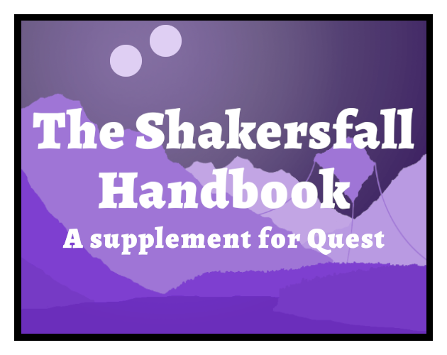 The Shakersfall Handbook: a supplement for Quest